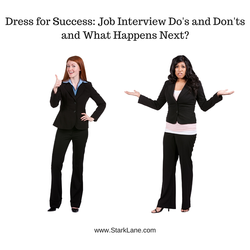 Dress for Success: Job Interview Do's and Don'ts and What Happens ...